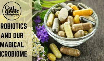 Probiotics and Our Magical Microbiome