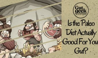 Is the Paleo Diet Actually Good For Your Gut?